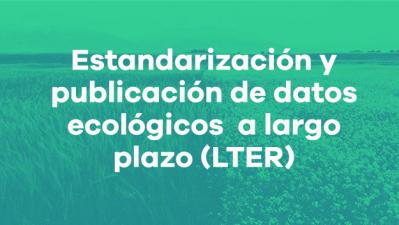 Taller online GBIF.ES: Estandarización y publicación de datos ecológicos a largo plazo (LTER)